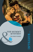 The Mummy Mystery (The Mommy Mystery) (Mills & Boon Intrigue)