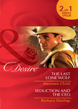 The Last Lone Wolf / Seduction and the CEO: The Last Lone Wolf / Seduction and the CEO (Mills & Boon Desire)
