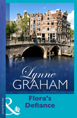 Flora's Defiance (Mills & Boon Modern) (Lynne Graham Collection)