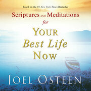 Joel Osteen - Scriptures and Meditations for Your Best Life Now