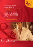 Ultimatum: Marriage / For the Sake of the Secret Child: Ultimatum: Marriage / For the Sake of the Secret Child (Mills & Boon Desire)