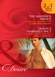 The Maverick Prince / Dante's Marriage Pact: The Maverick Prince (Rich, Rugged & Royal, Book 1) / Dante's Marriage Pact (The Dante Legacy, Book 7) (Mills & Boon Desire)