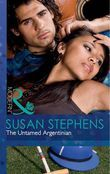 The Untamed Argentinian (Mills & Boon Modern)