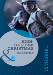 High-Calibre Christmas (Mills & Boon Intrigue) (Whitehorse, Montana: Winchester Ranch Reloaded, Book 2)