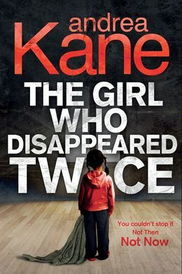 The Girl Who Disappeared Twice (Forensic Instincts, Book 1)