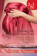 Claiming His Secret Love-Child: The Marciano Love-Child / The Italian Billionaire's Secret Love-Child / The Rich Man's Love-Child (Mills & Boon By Request)
