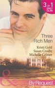 Three Rich Men: House of Midnight Fantasies / Forced to the Altar / The Millionaire's Pregnant Mistress (Mills & Boon By Request)