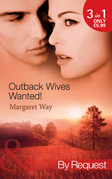 Outback Wives Wanted!: Wedding at Wangaree Valley / Bride at Briar's Ridge / Cattle Rancher, Secret Son (Mills & Boon By Request)