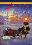 Sleigh Bells for Dry Creek (Mills & Boon Love Inspired) (Return to Dry Creek, Book 1)