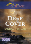 Deep Cover (Mills & Boon Love Inspired Suspense) (Undercover Cops, Book 1)