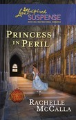 Princess in Peril (Mills & Boon Love Inspired Suspense) (Reclaiming the Crown, Book 1)