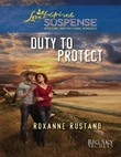 Duty To Protect (Mills & Boon Love Inspired Suspense) (Big Sky Secrets, Book 5)
