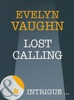 Lost Calling (Mills & Boon Intrigue) (The Madonna Key, Book 2)