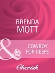 Cowboy For Keeps (Mills & Boon Cherish) (Home on the Ranch, Book 37)