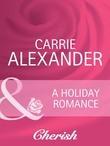 A Holiday Romance (Mills & Boon Cherish)