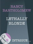 Lethally Blonde (Mills & Boon Intrigue) (The It Girls, Book 3)