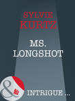 Ms. Longshot (Mills & Boon Intrigue) (The It Girls, Book 4)