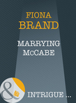 Marrying Mccabe (Mills & Boon Intrigue)