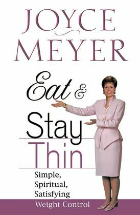 Eat and Stay Thin: Simple, Spiritual, Satisfying Weight Control