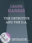 The Detective And The D.A. (Mills & Boon Intrigue)