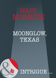 Moonglow, Texas (Mills & Boon Intrigue)