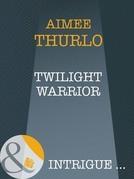 Twilight Warrior (Mills & Boon Intrigue) (Long Mountain Heroes, Book 2)