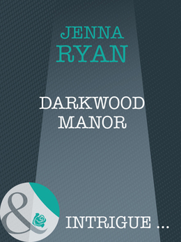 Darkwood Manor (Mills & Boon Intrigue) (Shivers, Book 9)