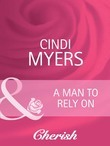 A Man to Rely On (Mills & Boon Cherish) (Going Back, Book 17)