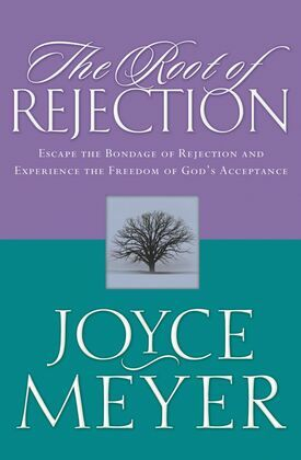 The Root of Rejection: Escape the Bondage of Rejection and Experience the Freedom of God's Acceptance