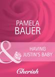 Having Justin's Baby (Mills & Boon Cherish)