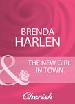 The New Girl In Town (Mills & Boon Cherish)