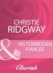 His Forbidden Fiancee (Mills & Boon Cherish)