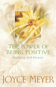 The Power of Being Positive: Enjoying God Forever