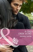 A Cold Creek Secret (Mills & Boon Cherish)