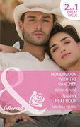 Honeymoon with the Rancher / Nanny Next Door: Honeymoon with the Rancher / Nanny Next Door (Mills & Boon Cherish)