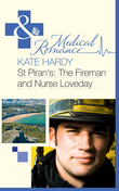 St Piran's: The Fireman and Nurse Loveday (Mills & Boon Medical) (St Piran's Hospital, Book 6)