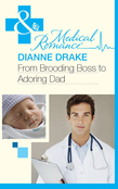From Brooding Boss to Adoring Dad (Mills & Boon Medical)