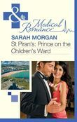 St Piran's: Prince on the Children's Ward (Mills & Boon Medical) (St Piran's Hospital, Book 8)