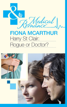 Harry St Clair: Rogue or Doctor? (Mills & Boon Medical)