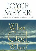 When, God, When?: Learning to Trust in God's Timing