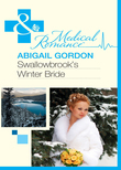 Swallowbrook's Winter Bride (Mills & Boon Medical) (The Doctors of Swallowbrook Farm, Book 1)