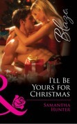 I'll Be Yours for Christmas (Mills & Boon Blaze)