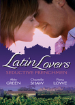 Latin Lovers: Seductive Frenchman: Chosen as the Frenchman's Bride / The Frenchman's Captive Wife / The French Doctor's Midwife Bride (Mills & Boon M&B)