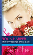 Three Weddings and a Baby (Mills & Boon Modern Heat)