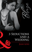3 Seductions and a Wedding (Mills & Boon Blaze)