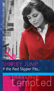 If the Red Slipper Fits... (Mills & Boon Modern Heat)