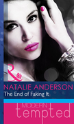 The End of Faking It (Mills & Boon Modern Heat)