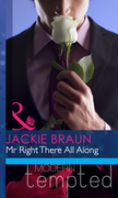 Mr Right There All Along (Mills & Boon Modern Heat)