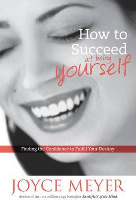 How to Succeed at Being Yourself: Finding the Confidence to Fulfill Your Destiny
