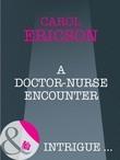 A Doctor-Nurse Encounter (Mills & Boon Intrigue)